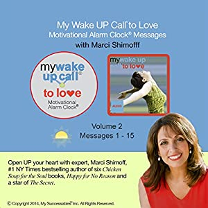 My Wake UP Call (R) to Love - Good Morning Messages with Happiness Expert Marci Shimoff - Volume 2 Speech
