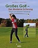 Gro�es Golf - Der Moderne Schwung: Wege zum besseren Handicap