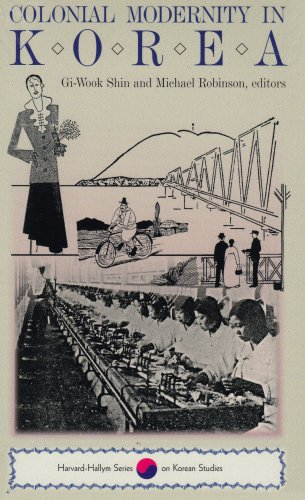 Colonial Modernity in Korea (Harvard East Asian Monographs, 184)