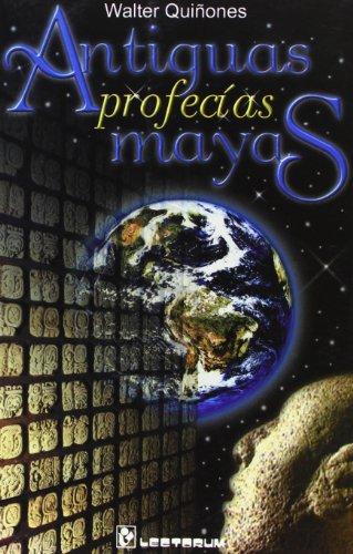 ANTIGUAS PROFECIAS MAYAS