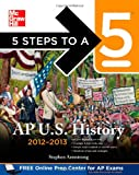 img - for 5 Steps to a 5 AP US History, 2012-2013 Edition (5 Steps to a 5 on the Advanced Placement Examinations Series) book / textbook / text book