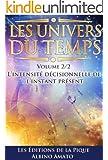 Les Univers du Temps Volume II : L'intensit� d�cisionnelle de l'instant pr�sent