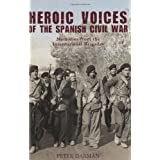 Heroic Voices of the Spanish Civil War: Memories from the International Brigadesby Peter Darman