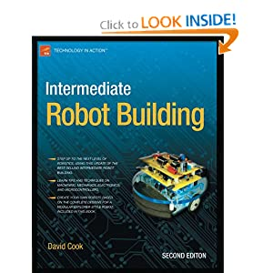 Intermediate Robot Building (Technology in Action) David Cook