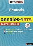 Annales ABC du BTS 2015 Français...