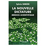 La nouvelle dictature m�dico-scientifiquepar Sylvie Simon