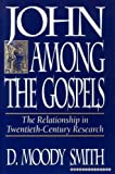 img - for John Among the Gospels: The Relationship in Twentieth-Century Research book / textbook / text book