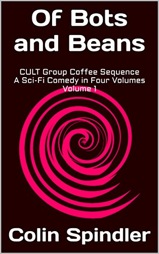 of-bots-and-beans-cult-group-coffee-sequence-a-sci-fi-comedy-in-four-volumes-volume-1-english-editio