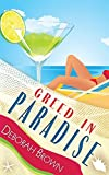 Greed in Paradise (Paradise Series) (Volume 5)