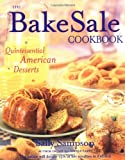 The Bake Sale Cookbook: Quintessential American Desserts (0684862298) by Sampson, Sally