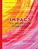 img - for Impact: Six Degrees of Separation: The Lee County Connection to the Heroes and Battles of WWI and WWII book / textbook / text book