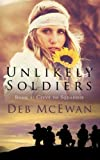 Unlikely Soldiers Book One: (Civvy to Squaddie) (Volume 1)