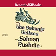 The Satanic Verses (       UNABRIDGED) by Salman Rushdie Narrated by Sam Dastor