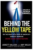 img - for Behind the Yellow Tape: On the Road with Some of America's Hardest Working Crime Scene Investigators book / textbook / text book
