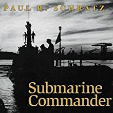 Submarine Commander: A Story of World War II and Korea | Livre audio Auteur(s) : Paul R. Schratz Narrateur(s) : John N. Gully