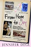 From Hope to Joy: A Memoir of a Mother's Determination and Her Micro Preemie's Struggle to Beat the Odds