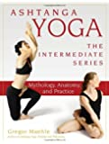 Ashtanga Yoga - The Intermediate Series (Ashtanga Yoga Intermediate Series)