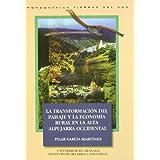 La transformación del paisaje y la economía rural en la montaña mediterránea andaluza: La alta Alpujarra Occidental...
