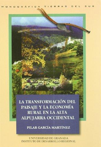 La transformación del paisaje y la economía rural en la montaña mediterránea andaluza: La alta Alpujarra Occidental (Tierras del Sur)