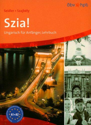 Szia!. Ungarisch für Anfänger: Szia! Lehrbuch
