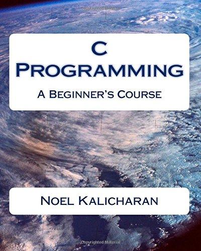 Download C Programming A Beginner S Course Pdf Noel Kalicharan Viaverstilo