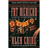 The Fat Mexican: The Bloody Rise of the Bandidos Motorcycle Clubby Alex Caine
