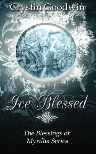 Ice Blessed (Blessings of Myrillia) (Volume 3)