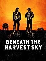 Beneath The Harvest Sky (Watch Now While It's in Theaters)