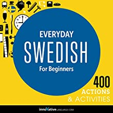 Everyday Swedish for Beginners - 400 Daily Activities  by Innovative Language Learning Narrated by uncredited