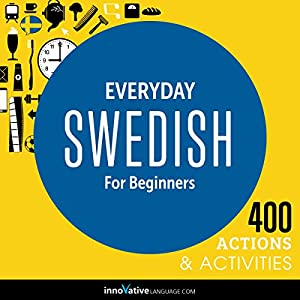 Everyday Swedish for Beginners - 400 Actions & Activities Speech