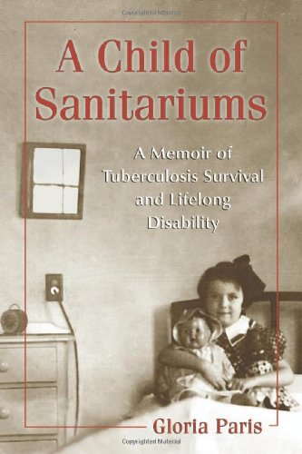 A Child of Sanitariums: A Memoir of Tuberculosis Survival...