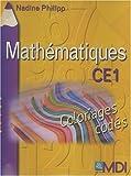 echange, troc Nadine Philipp - Mathématiques CE1 : Coloriages codés