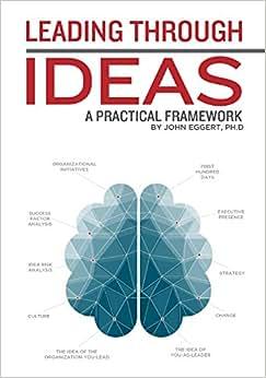 Leading Through Ideas: A Practical Framework