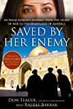Saved by Her Enemy: An Iraqi womans journey from the heart of war to the heartland of America