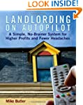 Landlording on Auto-Pilot: A Simple,...