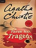 Three Act Tragedy (Hercule Poirot series Book 11)