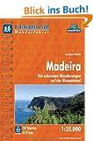 Hikeline Wanderf�hrer Madeira 1 : 35 000, Die sch�nsten Wanderungen auf der Blumeninsel, wasserfest und rei�fest, GPS Track zum Download