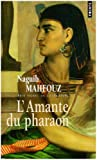 echange, troc Naguib Mahfouz - L'Amante du pharaon