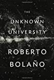 The Unknown University (0811219283) by Bolaño, Roberto