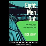 Eight Men Out: The Black Sox and the 1919 World Series | [Eliot Asinof]