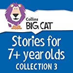 Stories for 7+ year olds: Collection 3 (Collins Big Cat Audio) |  Collins Big Cat