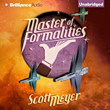 Master of Formalities (       UNABRIDGED) by Scott Meyer Narrated by Luke Daniels
