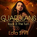 Guardians: The Turn: Guardians, Book 3 Audiobook by Lola StVil Narrated by Adam Chase, Jennifer O'Donnell