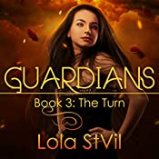 Guardians: The Turn: Guardians, Book 3 | Lola StVil