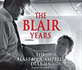 Alastair Campbell The Blair Years: Extracts from the Alastair Campbell Diaries
