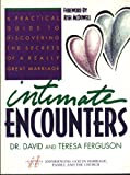 img - for Intimate Encounters: Discovering the Secrets of a Really Great Marriage book / textbook / text book