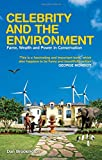 img - for Celebrity and the Environment: Fame, Wealth and Power in Conservation book / textbook / text book