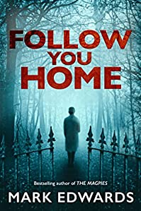 Follow You Home by Mark Edwards ebook deal