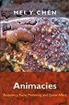 Animacies: Biopolitics, Racial Matter...