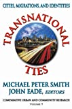 img - for Transnational Ties: Cities, Migrations, and Identities (Comparative Urban and Community Research) book / textbook / text book